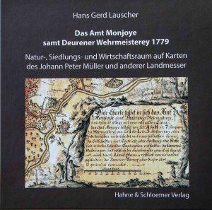 Buchvorstellung »Das Amt Monjoye samt Deurener Wehrmeisterey 1779«