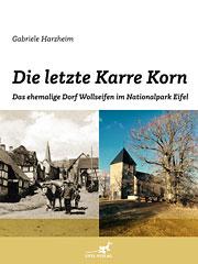 Buchvorstellung: Das ehemalige Dorf Wollseifen im Nationalpark Eifel – Die letzte Karre Korn